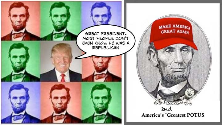 Abe Lincoln. Great president. Most people don't even know he was a Republican. – Donald Trump