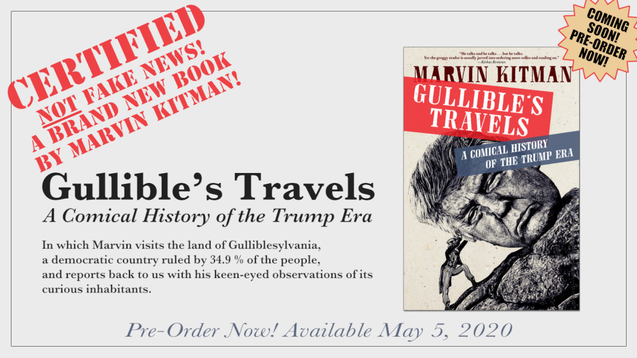 Gullible's Travels A Comical History of the Trump Era by Marvin Kitman