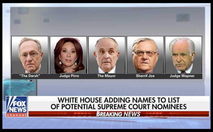 BREAKING NEWS: WHITE HOUSE ADDING NAMES TO LIST OF POTENTIAL SUPREME COURT NOMINEES