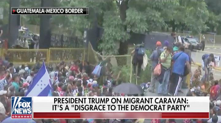Fox News: President Trump on Migrant Caravan: It's a Disgrace to the Democrat Party
